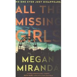Miranda М. All the Missing Girls