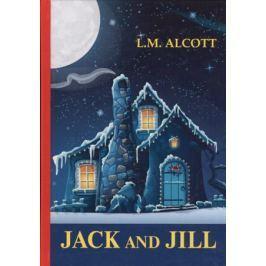 Alcott L.M. Jack and Jill. Книга на английском языке