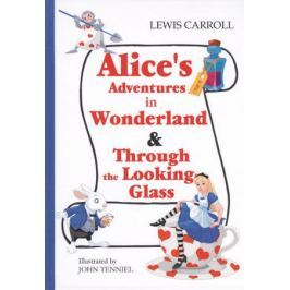 Carroll L. Alice's Adventures in Wonderland & Through the Looking-Glass. Книга на английском языке