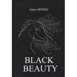Sewell A. Black Beauty. Книга на английском языке