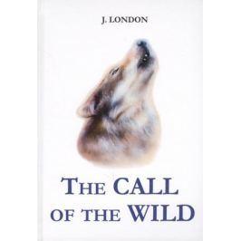 London J. The Call of the Wild. Книга на английском языке