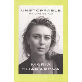 Sharapova M. Unstoppable: My Life So Far