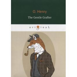 Henry O. The Gentle Grafter (книга на английском языке)