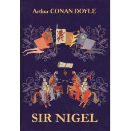 Doyle A.С. Sir Nigel. Книга на английском языке