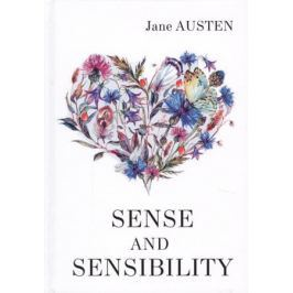 Austen J. Sence and Sensibility. Роман на английском языке