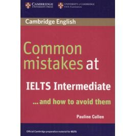 Cullen P. Common mistakes at IELTS Intermediate… and how to avoid them