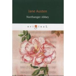 Austen J. Northanger Abbey (книга на английском языке)