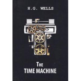 Wells H.G. The Time Machine. Книга на английском языке