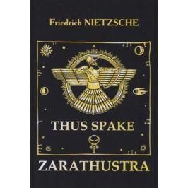 Nietzsche F. Thus Spake Zarathustra