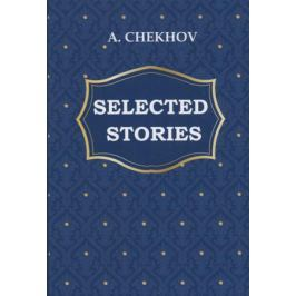 Chekhov A. Selected Stories (книга на английском языке)
