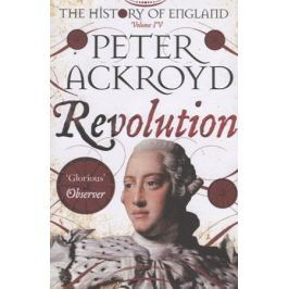 Ackroyd P. The History of England. Volume IV. Revolution