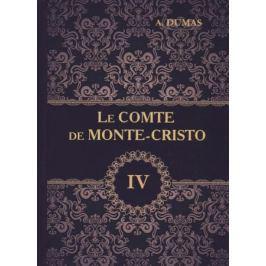 Dumas A. Le Comte de Monte-Cristo. Том 4