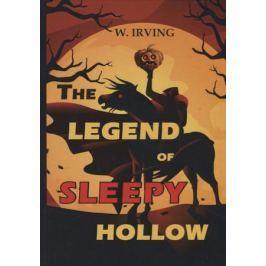 Irving W. The Legend of Sleepy Hollow
