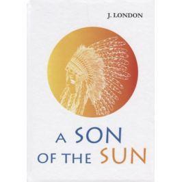 London J. A Son of the Sun