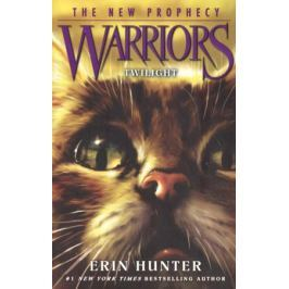 Hunter Е. Warriors: The New Prophecy #5: Twilight