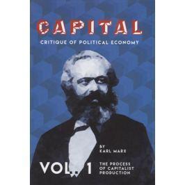 Marx K. Capital: Critique of Political Economy. Vol. 1 = Капитал. Критика политической экономии. Т. 1