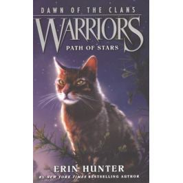 Hunter Е. Warriors: Dawn of the Clans #6: Path of Stars