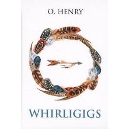 Henry O. Whirligigs. Книга на английском языке