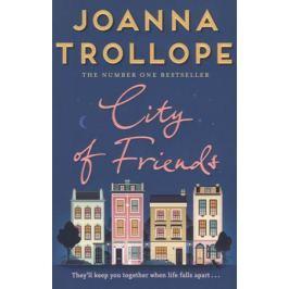 Trollope J. City of Friends