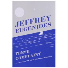 Eugenides J. Fresh Complaint
