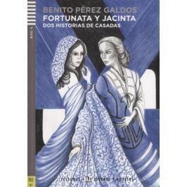 Galdos B.P. Fortunata y Jacinta. Nivel 4 (Учебник на испанском языке) (+CD)