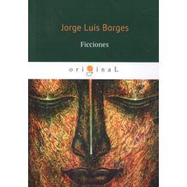 Borges J. Ficciones