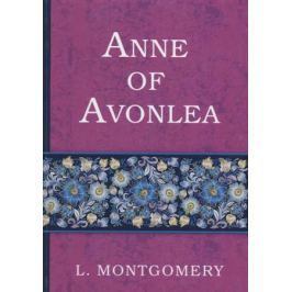 Montgomery L. Anne of Avonlea