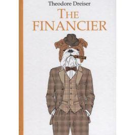 Dreiser T. The Financier