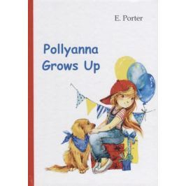 Porter E. Pollyanna Grows Up