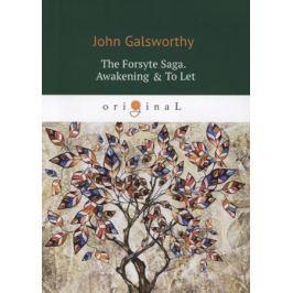Galsworthy J. The Forsyte Saga. Awakening & To Let. Volume III