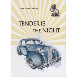 Fitzgerald F.S. Tender Is the Night (Книга на английском языке)