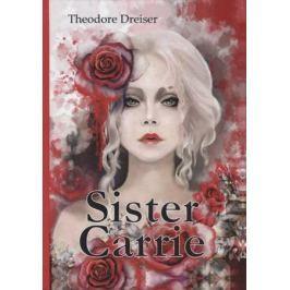 Dreiser T. Sister Carrie