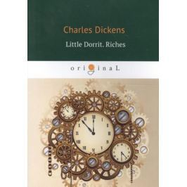 Dickens C. Little Dorrit. Riches. Book The Second