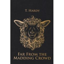 Hardy T. Far From the Madding Crowd