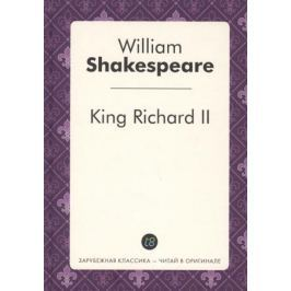 Shakespeare W. King Richard II