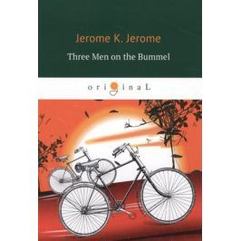 Jerome J. Three Men on the Bumme