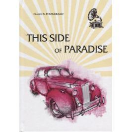 Fitzgerald F.S. This Side of Paradise (Книга на английском языке)