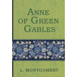 Montgomery L. Anne of Green Gables