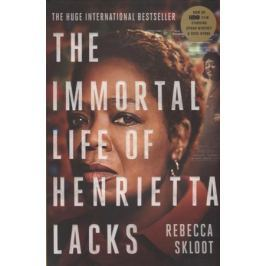 Skloot R. The Immortal Life of Henrietta Lacks