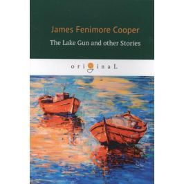 Cooper J. The Lake Gun and other Stories