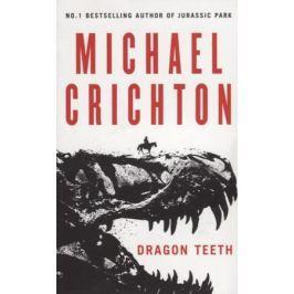 Crichton M. Dragon Teeth