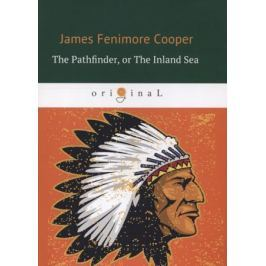 Cooper J. The Pathfinder, or The Inland Sea