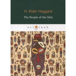 Haggard H. The People of the Mist