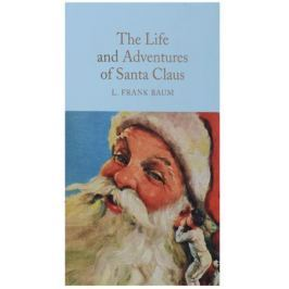 Baum L. The Life and Adventures of Santa Claus