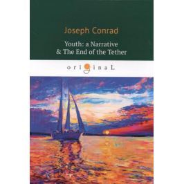 Conrad J. Youth: a Narrative & The End of the Tether