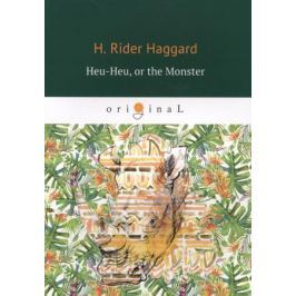 Haggard H. Heu-Heu, or the Monster