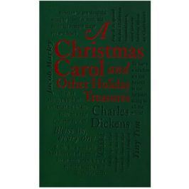 Dickens C. A Christmas Carol: And Other Holiday Treasures