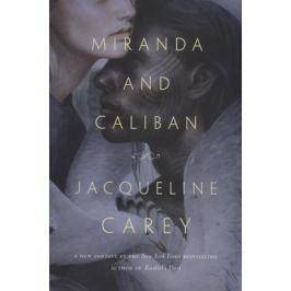 Carey J. Miranda and Caliban