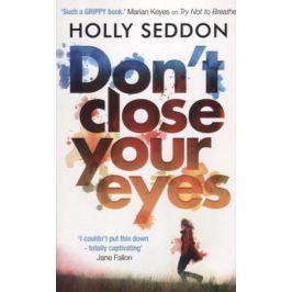 Seddon H. Don't Close Your Eyes