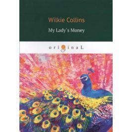 Collins W. My Lady`s Money